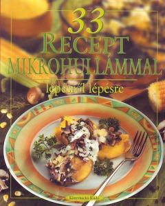 33 recept mikrohullámmal - Lépésről lépésre