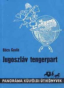 Bács Gyula: A jugoszláv tengerpart - 800 Ft Kép
