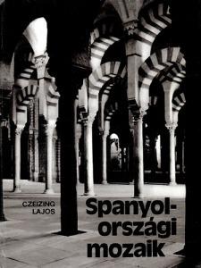 Czeizing Lajos: Spanyolországi mozaik
