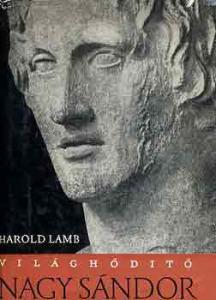Harold Lamb: Világhódító Nagy Sándor