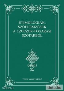 Etimológiák, szóelemzések a Czuczor?Fogarasi szótárból