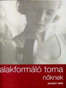 Amazin Lethi: Alakformáló torna nőknek - Vatera.hu Kép