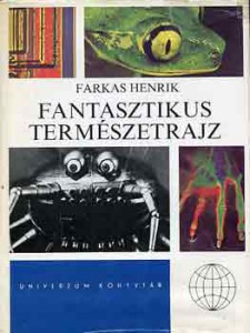 FArkas Henrik: Fantasztikus természetrajz