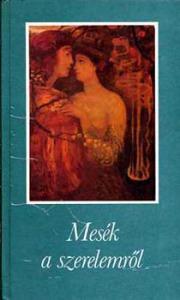 Ágai Ágnes (szerk.): Mesék a szerelemről