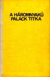 Vajda Béla (ford.): A háromnyakú palack titka