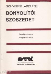 BONYOLÍTÓ SZÓSZEDET (Francia-magyar, magyar-francia)