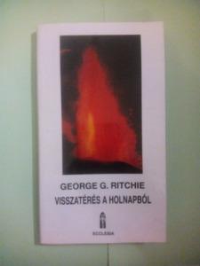 George G. Ritchie: Visszatérés a holnapból (1989)