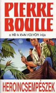 Pierre Boulle: Heroincsempészek