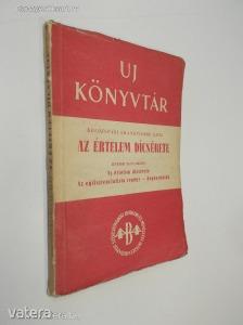 Kolozsvári Grandpierre Emil: Az értelem dicsérete (*87) - Vatera.hu Kép