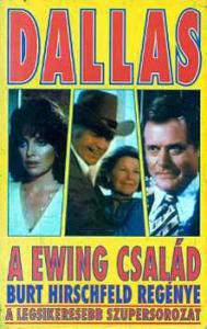 Burt Hirschfeld: Dallas - A Ewing család